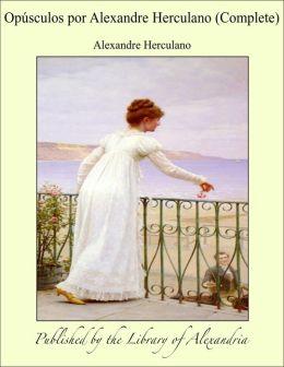 Opúsculos por Alexandre Herculano (Complete)