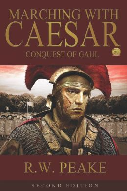 Marching With Caesar-Conquest of Gaul Second Edition