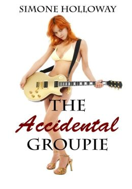 The Accidental Groupie (Bundle 3)