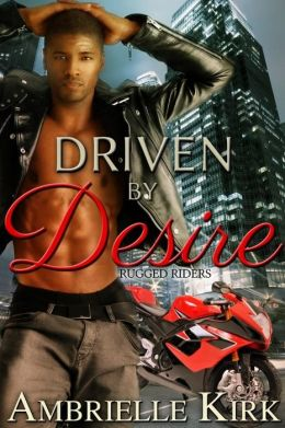 Driven by Desire (Rugged Riders)