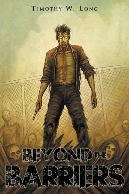 Beyond the Barriers: A Zombie Novel