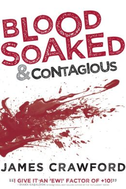 Blood Soaked and Contagious (Blood Soaked Book 1)