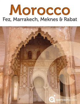 Morocco Revealed: Fez, Marrakech, Meknes and Rabat (Travel Guide)