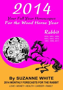 RABBIT 2014 Your Full Year Horoscopes For The Wood Horse Year