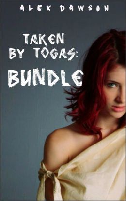 Taken By Togas: COMPLETE BUNDLE (Hot BDSM College Gangbang Erotica)