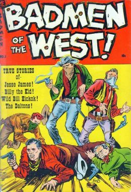 Badmen of the West Number 1 Western Comic Book