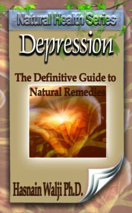 Depression - The Definitive Guide to Natural Remedies