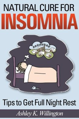 Natural Cure for Insomnia: Tips to Get Full Night Rest
