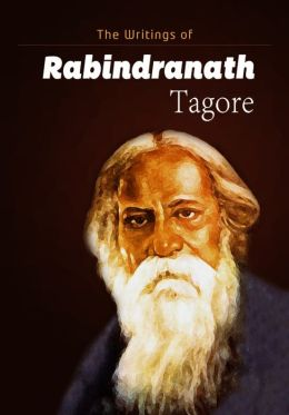 The Writings of Rabindranath Tagore