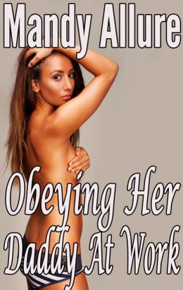 Obeying Her Daddy At Work (Taboo, BDSM, Billionaire)