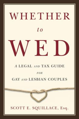 Whether to Wed: A Legal and Tax Guide for Gay and Lesbian Couples