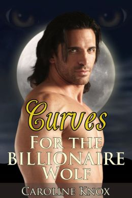 Curves for the Billionaire Wolf (BBW Paranormal Erotic Romance)