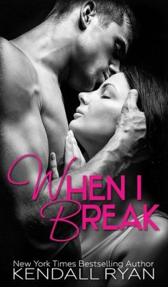 When I Break (When I Break Series #1)