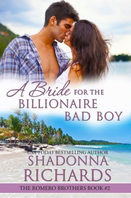 A Bride for the Billionaire Bad Boy (Romero Brothers, #2)