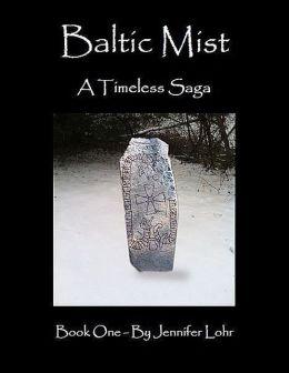 Baltic Mist - A Timeless Saga, Book One