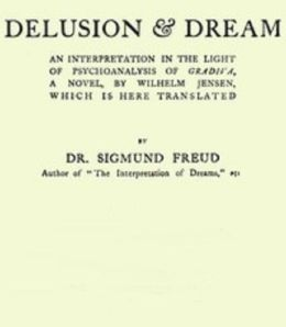 Delusion and Dream: An Interpretation in the Light of Psychoanalysis