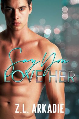 Say You Love Her, An L.A. Love Story (LOVE in the USA, #3)