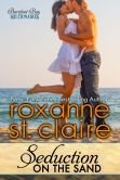 Book Cover Image. Title: Seduction on the Sand (Barefoot Bay Billionaires #2), Author: Roxanne St. Claire