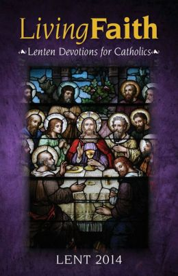 Living Faith: Lenten Devotions for Catholics