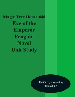 Magic Tree House #40 Eve of the Emperor Penguin Novel Unit Study