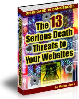 THE 13 SERIOUS DEATH THREATS TO YOURWEBSITES
