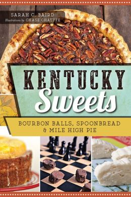 Kentucky Sweets: Bourbon Balls, Spoonbread & Mile High Pie