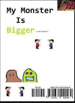 My Monster is Bigger