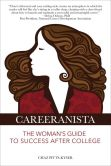 Careeranista: The Woman's Guide to Success After College