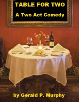 Table for Two - A Two Act Comedy
