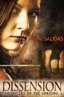 Chronicles of the Uprising 1 - Dissension - K.A. Salidas