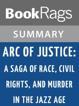 Arc of Justice by Kevin Boyle Summary & Study Guide