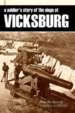 A Soldier's Story of the Siege of Vicksburg