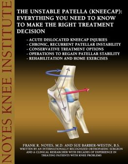 The Unstable Patella (Kneecap): Everything You Need to Know to Make the Right Treatment Decision - Acute dislocated kneecap injuries - Chronic, recurrent patellar instability - Conservative treatment options - Operations to regain patellar stability - Reh