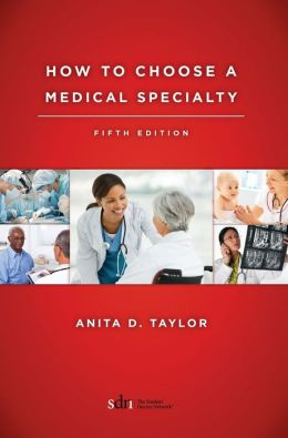 How to Choose a Medical Specialty: Fifth Edition