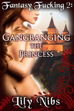 Fantasy Fucking 2: Gangbanging the Princess (Medieval Erotica/Fantasy Sex)