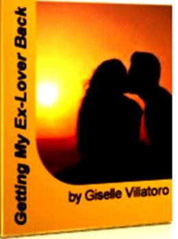 Getting My Ex-Lover Back: This Book Serves As A No Nonsense Guide To Rebuilding Your Relationship Back Better Than Before and Making That Special One Re-Think Their Option Of Being With You Again.