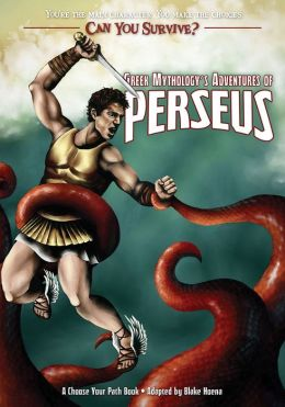 Greek Mythology's Adventures of Perseus: A Choose Your Path Book (Can You Survive?)