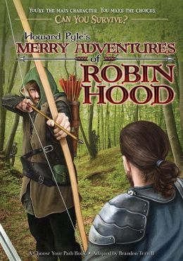 Howard Pyle's Merry Adventures of Robin Hood: A Choose Your Path Book (Can You Survive?)