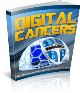 Digital Cancers: The Damaging Facts About Computer Viruses