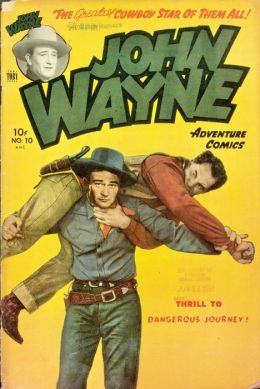 John Wayne Adventure Comics Number 10 Western Comic Book