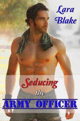 Seducing the Army Officer (Military BBW Erotic Romance)