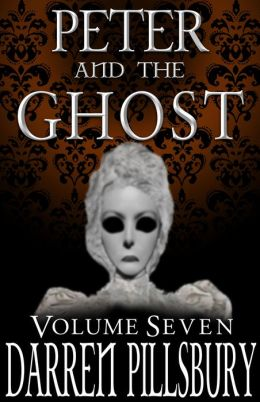 Peter And The Ghost (Volume Seven)