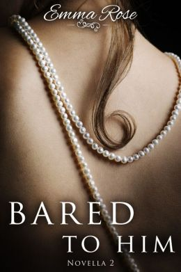Bared to Him, Book #2 (An Adult Romance)