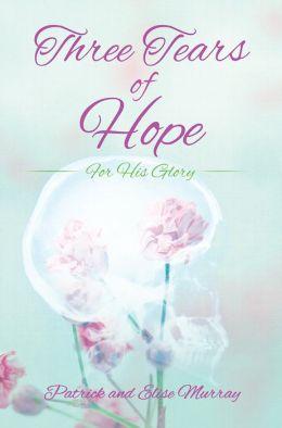 Three Tears of Hope