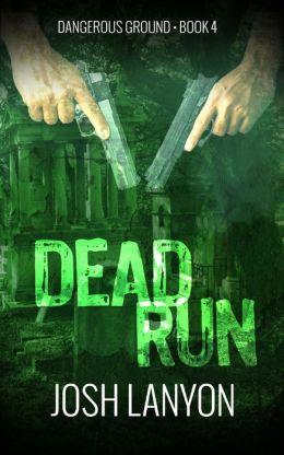 Dead Run (Dangerous Ground 4)
