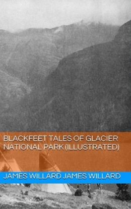 Blackfeet Tales of Glacier National Park (Illustrated)