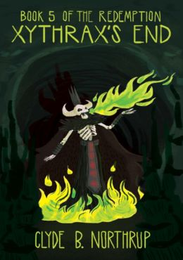 Xythrax's End: Book 5 of The Redemption