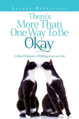 There's More Than One Way to Be Okay: A Blind Woman's PURRspective on Life