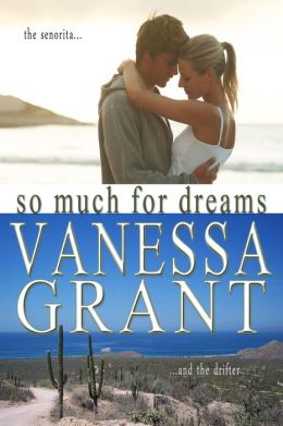 So Much for Dreams (Pacific Waterfront Romances, #10)