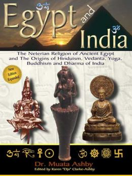 EGYPT AND INDIA AFRICAN ORIGINS OF Eastern Civilization, Religion and Philosophy